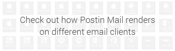 Check out how Postin Mail renders on different email clients.