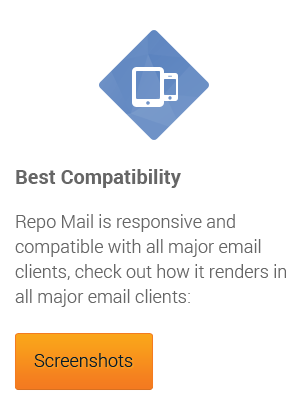 Best Compatibility: Repo Mail is responsive and compatible with all major email clients, check out how it renders in all major email clients.